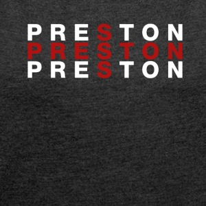 Preston United Kingdom Flag Shirt - Preston T-Shir - Women's T-shirt with rolled up sleeves