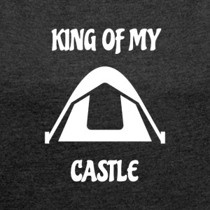 King of my tent Castle - Women's T-shirt with rolled up sleeves