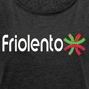 friolento - Women's T-shirt with rolled up sleeves