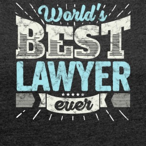 TOP Lawyer: Worlds Best Lawyer Ever - Women's T-shirt with rolled up sleeves