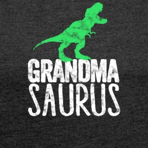 Grandma-Saurus Family Dino Dinosaurs T-Rex - Women's T-shirt with rolled up sleeves