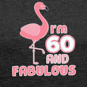 Funny flamingo birthday gift 60 years! - Women's T-shirt with rolled up sleeves