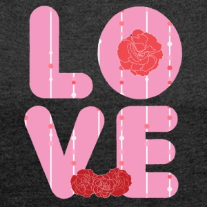 LOVE - Love is supergeil! - Women's T-shirt with rolled up sleeves