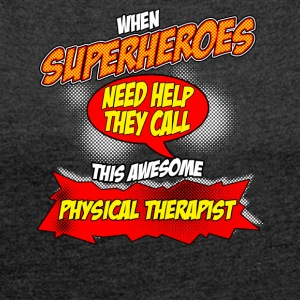 Super hero gift funny professional physiotherapist - Women's T-shirt with rolled up sleeves