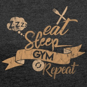 EAT SLEEP REPEAT GYM - T-shirt Femme à manches retroussées