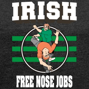 Irish Free Nose Jobs - Women's T-shirt with rolled up sleeves