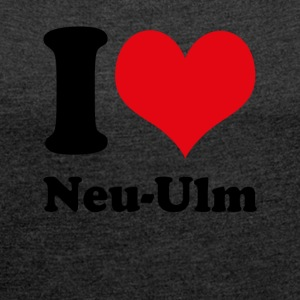 I love Neu-Ulm - Women's T-shirt with rolled up sleeves