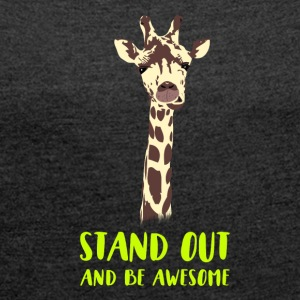 giraffe stand up tall prompt demanding hi - Women's T-shirt with rolled up sleeves