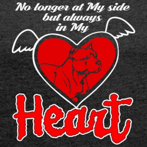 No longer at my side but always in my heart - Women's T-shirt with rolled up sleeves