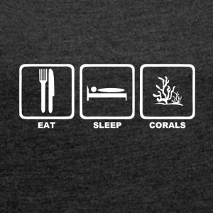 Eat sleep corals with text - Women's T-shirt with rolled up sleeves