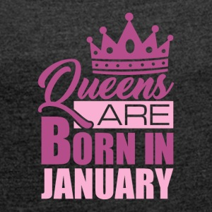 QUEENS ARE BORN IN JANUARY - Women's T-shirt with rolled up sleeves