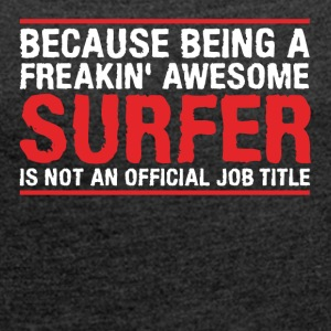 SURFER is not an official job title - Frauen T-Shirt mit gerollten Ärmeln