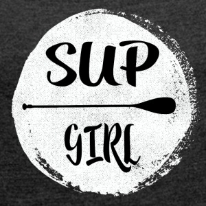 SUP GIRL - ON POINT - T-shirt Femme à manches retroussées