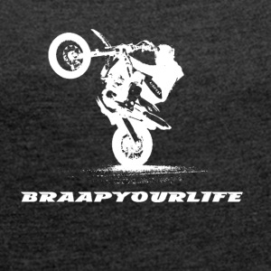 braapyourlife crew - Women's T-shirt with rolled up sleeves