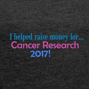 Cancer Research 2017! - Frauen T-Shirt mit gerollten Ärmeln