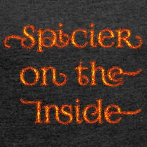 Inside spicier flaming - Women's T-shirt with rolled up sleeves