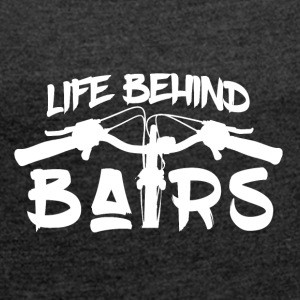 Life Behind Bars - Mountain Bike Passion! - Frauen T-Shirt mit gerollten Ärmeln