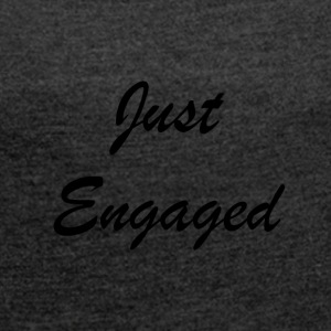 Just Engages - Women's T-shirt with rolled up sleeves