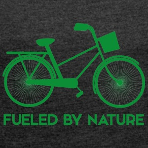Earth Day / Tag der Erde: Fueled By Nature - Frauen T-Shirt mit gerollten Ärmeln