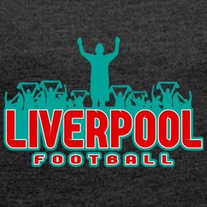 Liverpool football - Women's T-shirt with rolled up sleeves