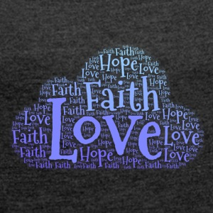Hope Faith Love - Women's T-shirt with rolled up sleeves