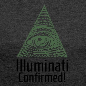 Illuminati Confirmed - Illuminati Shirt - Women's T-shirt with rolled up sleeves