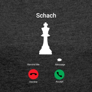 Chess is calling - funny chess saying - Women's T-shirt with rolled up sleeves