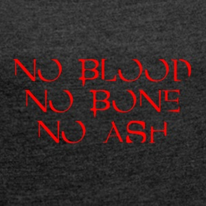 No Blood No Bone No Ash HOMRA - Women's T-shirt with rolled up sleeves