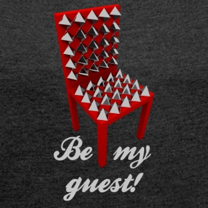 Be my guest! (Emergency) - Women's T-shirt with rolled up sleeves