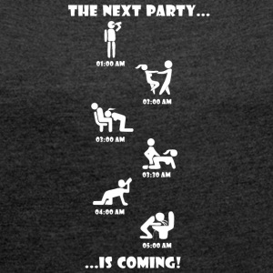 The Next Party is coming. - Women's T-shirt with rolled up sleeves