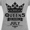 Queens Are Born In July - Women's T-shirt with rolled up sleeves