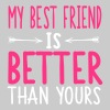 My best friend is better than yours - Vrouwen T-shirt met opgerolde mouwen