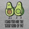 I said you are the good kind of fat - Frauen T-Shirt mit gerollten Ärmeln