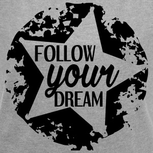 FOLLOW_YOUR_DREAM - Vrouwen T-shirt met opgerolde mouwen