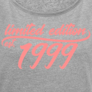 Limited Edition est 1999 - Women's T-shirt with rolled up sleeves