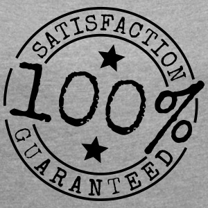 satisfaction Guaranteed - Women's T-shirt with rolled up sleeves