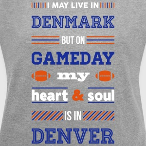 I may live in Denmark... (Denver edition) - Dame T-shirt med rulleærmer