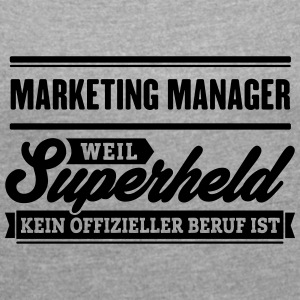 Superheld Marketing Manager - Frauen T-Shirt mit gerollten Ärmeln