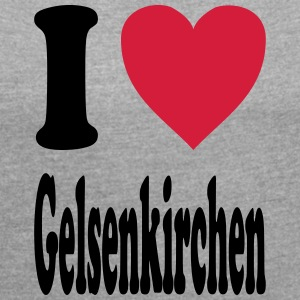 I love Gelsenkirchen - Women's T-shirt with rolled up sleeves