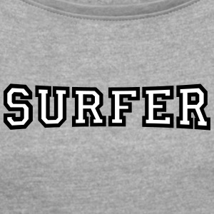 surfer - Women's T-shirt with rolled up sleeves
