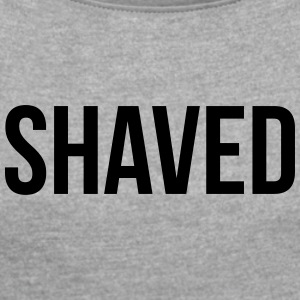 Shaved - Women's T-shirt with rolled up sleeves