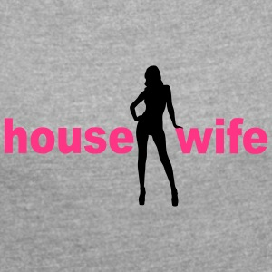 Housewife Housewife Milf Sexy Putzfrau Dancer 2c - Women's T-shirt with rolled up sleeves