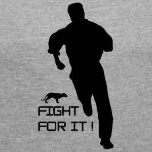 fight_for_it-png - Camiseta con manga enrollada mujer