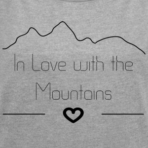 In Love with the Mountains - Frauen T-Shirt mit gerollten Ärmeln
