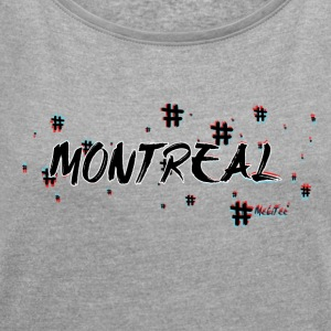 Montreal #3d - Women's T-shirt with rolled up sleeves