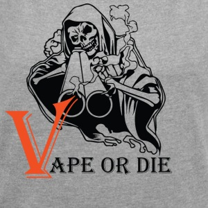 VAPE OR THE 2 - Women's T-shirt with rolled up sleeves
