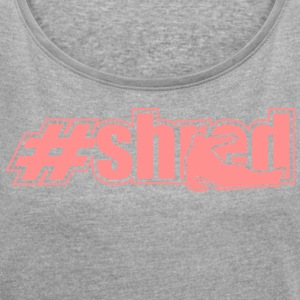 shred outline - Women's T-shirt with rolled up sleeves