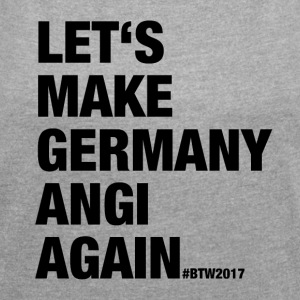 LET'S MAKE GERMANY ANGI AGAIN - Women's T-shirt with rolled up sleeves