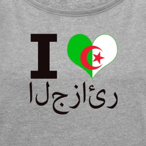 I LOVE ALGERIA - Women's T-shirt with rolled up sleeves