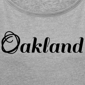 Oakland | Black | logo - Women's T-shirt with rolled up sleeves
